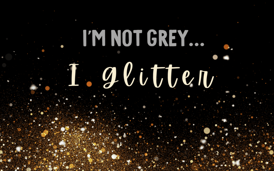 Glitter, not Grey