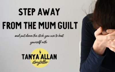 Step away from the Mum Guilt