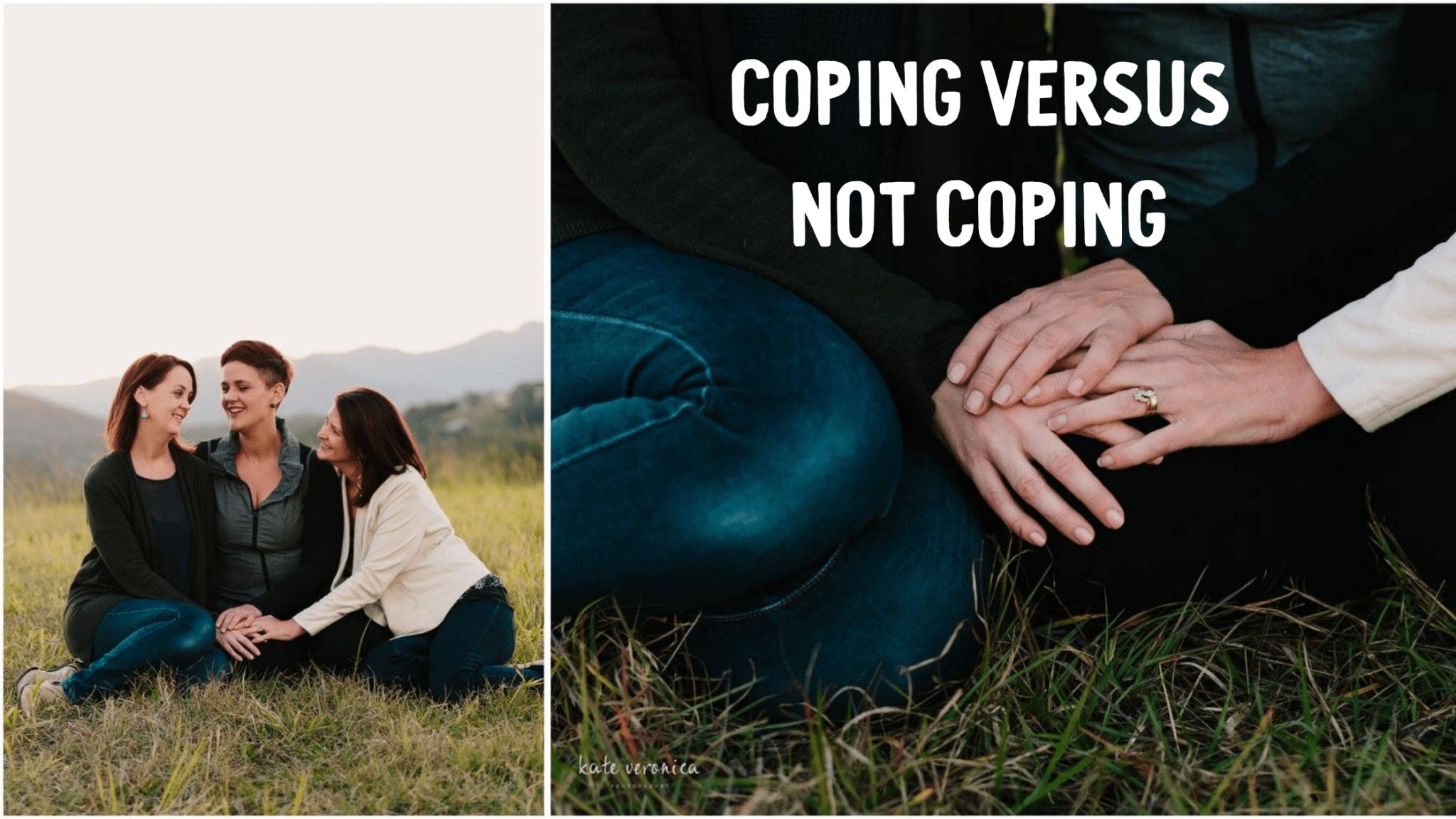 Coping versus not coping
